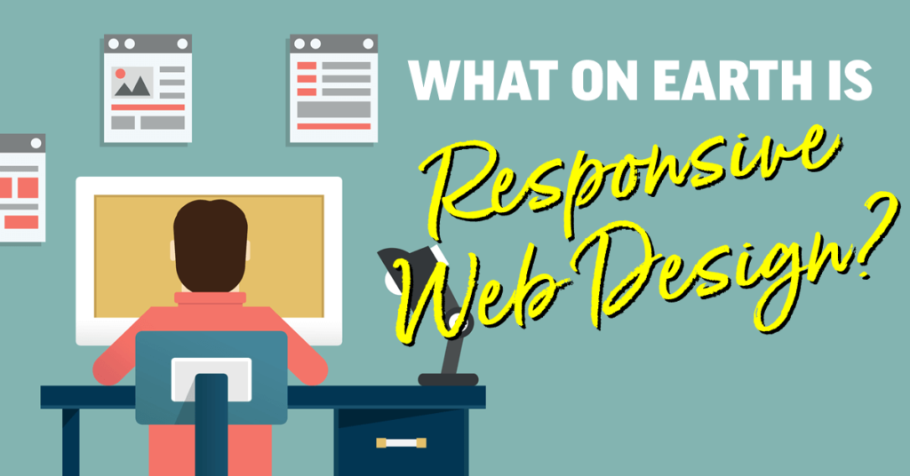 What on earth is Responsive Web Design?