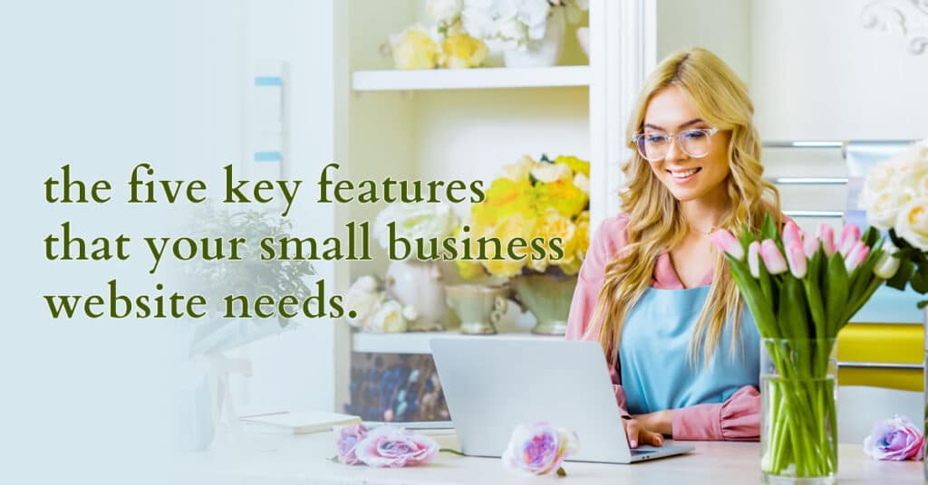The five key features that your small business website needs