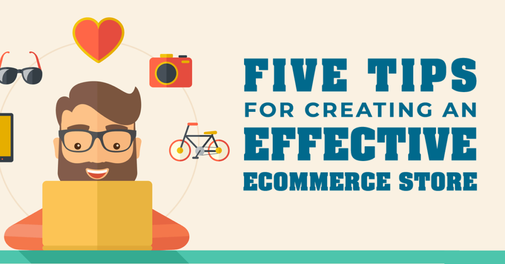 Five tips for creating an effective E-Commerce store