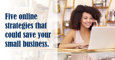 Five Internet Strategies that could save your Small Business
