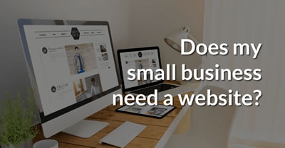 This week's Blog: Does my small business really need a website?